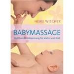 Babymassage - Wohltuende Entspannung für Mutter und Kind