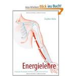 Energielehre: Einführung in die fünf Wandlungsphasen, 12 Meridiane und Akupressur