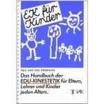 EK für Kinder. Das Handbuch der EDU-Kinestetik: Für Eltern, Lehrer und Kinder jeden Alters