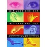 Mit Auge und Ohr, mit Hand und Fuß: Gehirnorganisationsprofile erkennen und optimal nutzen